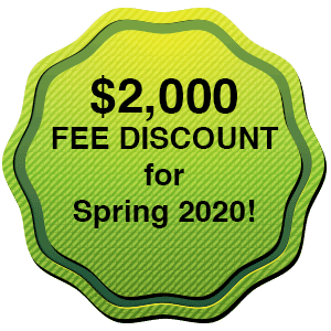 $2000 Fee Discount for Spring 2020!