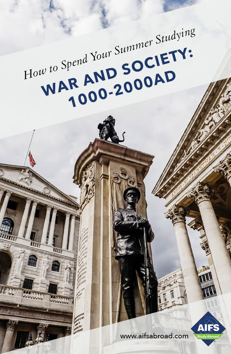 AIFS Study Abroad in War and Society: 1000 - 2000 AD, Study & Travel Program